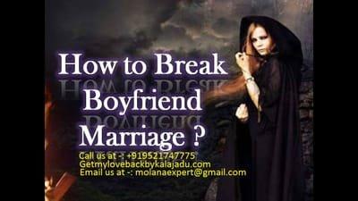 How to break boyfriend marriage