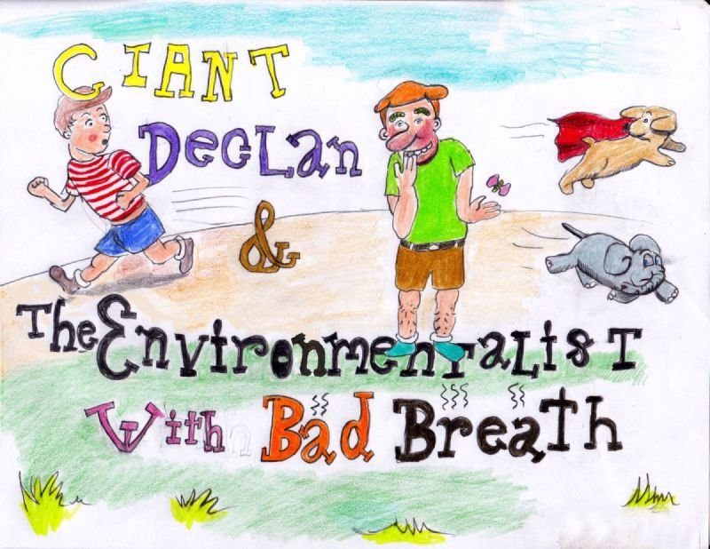 Giant Declan and the Environmentalist with Bad Breath