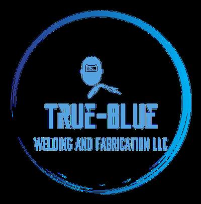 True - Blue Welding and Fabrication LLC