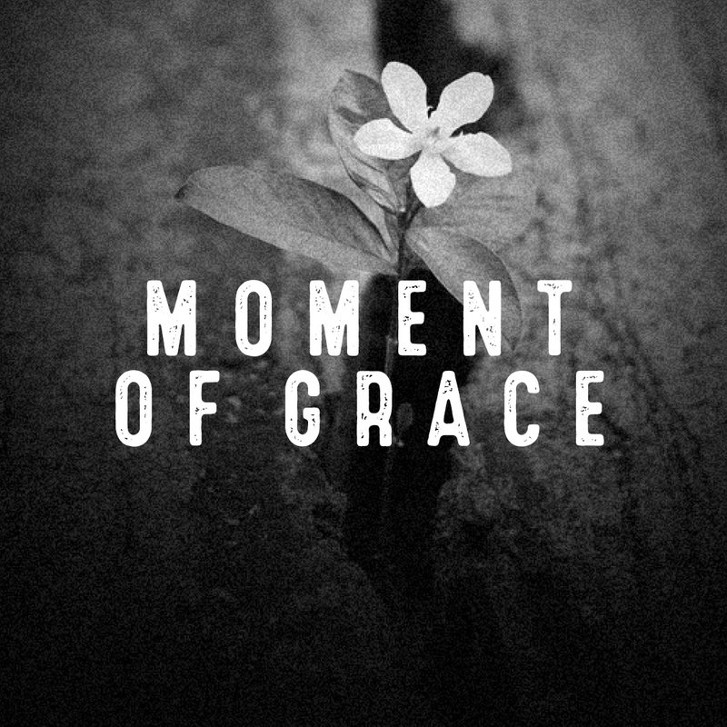 Moment of Grace