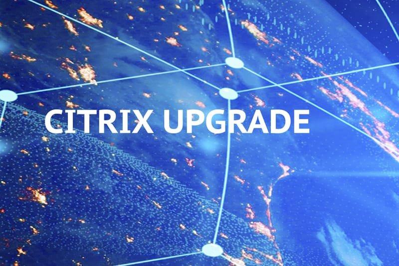 Upgrade your Citrix Environment