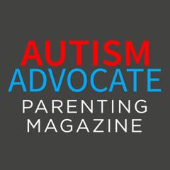 Autism Advocate Parenting Magazine