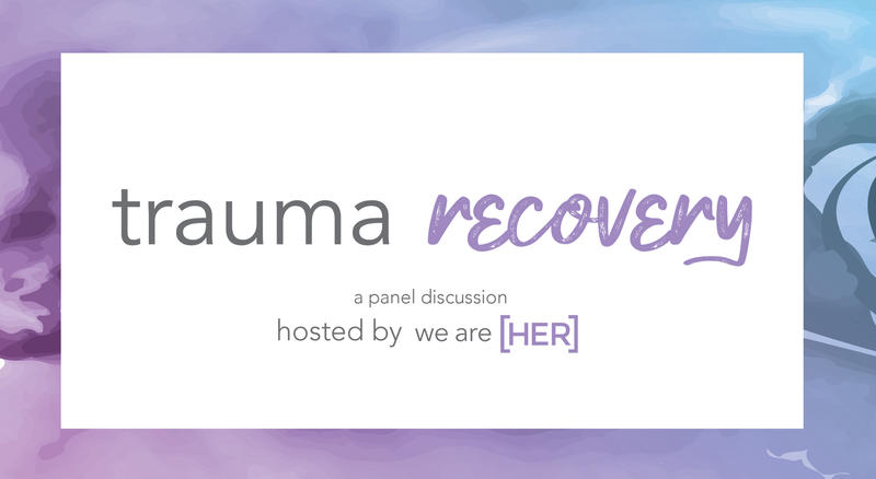 We Are HER, Trauma Recovery Panel