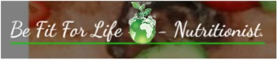 Be Fit For Life  - Nutritionist.