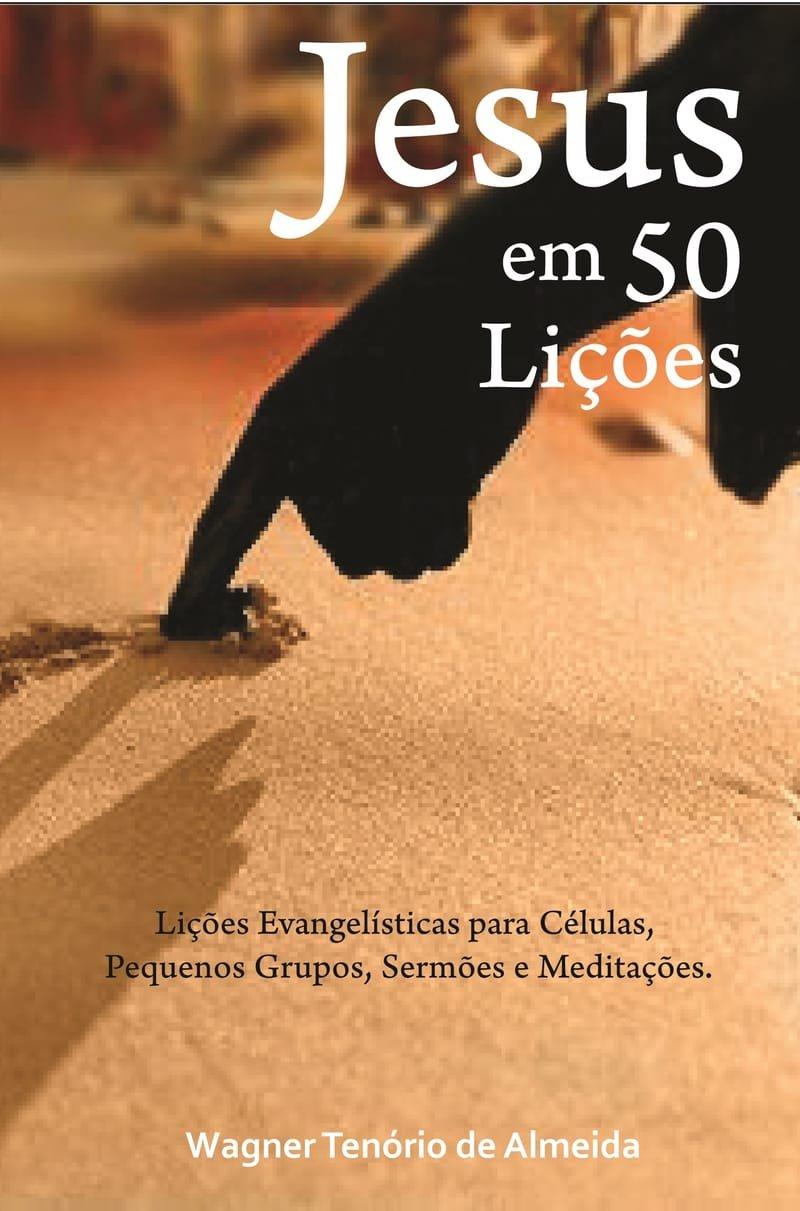 Jesus em 50 Lições II