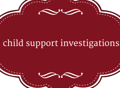 Child Support Private Investigations