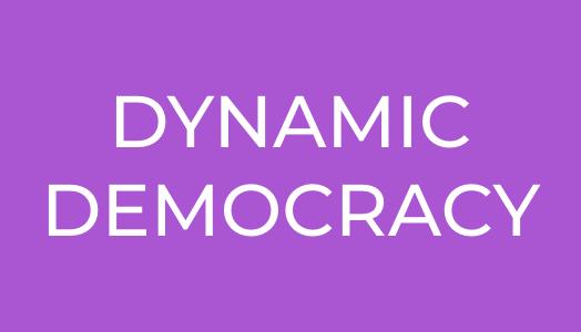 DYNAMIC DEMOCRACY