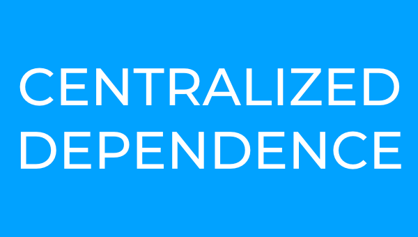 CENTRALIZED DEPENDENCE