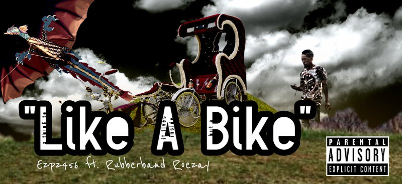 """Like A Bike"" Ezpz456 ft. Rubberband Roezay"