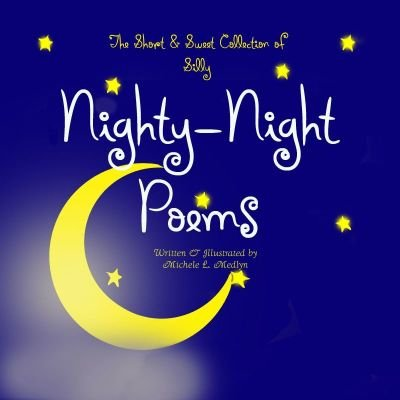 The Short &  Sweet Collection of Nighty-Night Poems