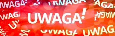 UWAGA!   ATTENTION!