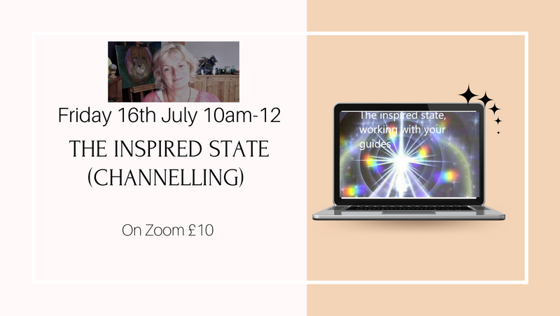 £10  Channelling/inspired speaking with your guides and inspirers from spirit. Fri 16th July (Now full)