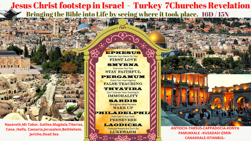 Israel-Turkey -Journey to the PROMISE LAND & The 7 CHURCHES BOOK OF REVELATION 15D/14N