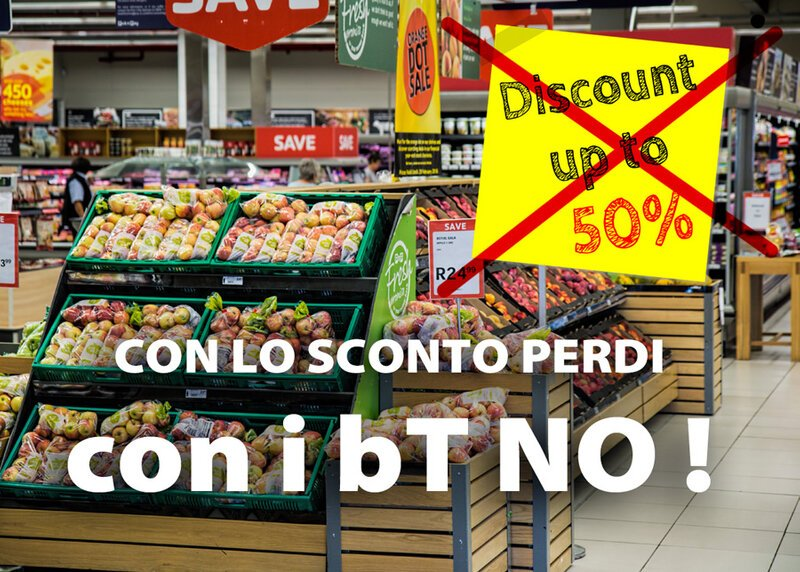 Con lo Sconto perdi! Con i bT NO!!