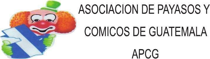 ASOCIACIÓN DE PAYASOS Y CÓMICOS DE GUATEMALA -APCG-