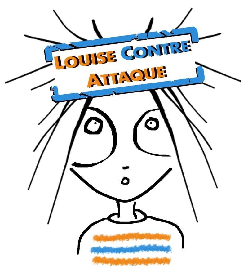 LOUISE CONTRE ATTAQUE  Le Tribute de LOUISE ATTAQUE