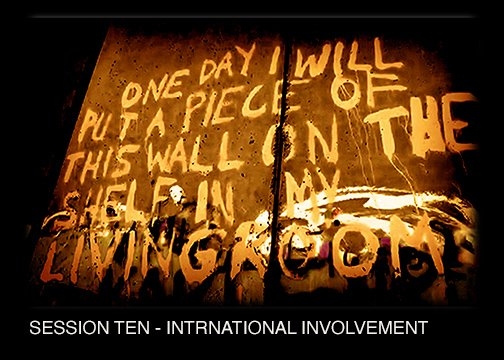 SESSION TEN - INTERNATIONAL INVOLVEMENT