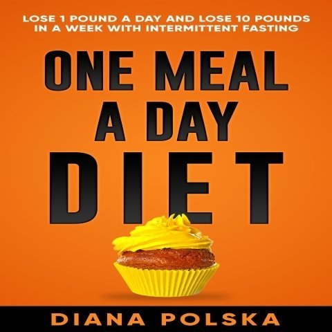 The One Meal a Day Diet