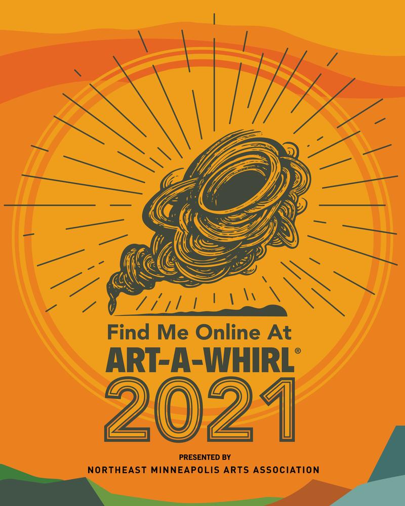 ART-A-WHIRL® WEEKEND May 14 – 16, 2021 ONLINE & OPEN STUDIOS